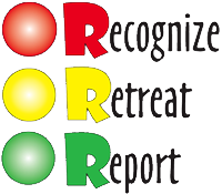 Recognize, Retreat, Report